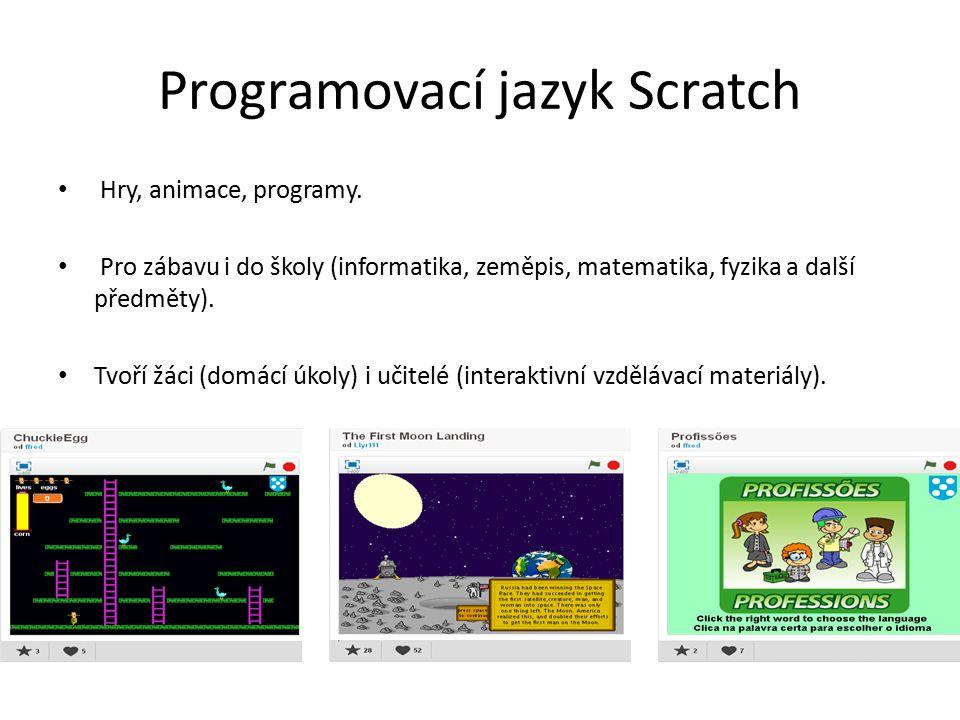 Programovací jazyk Scratch Hry, animace, programy.
