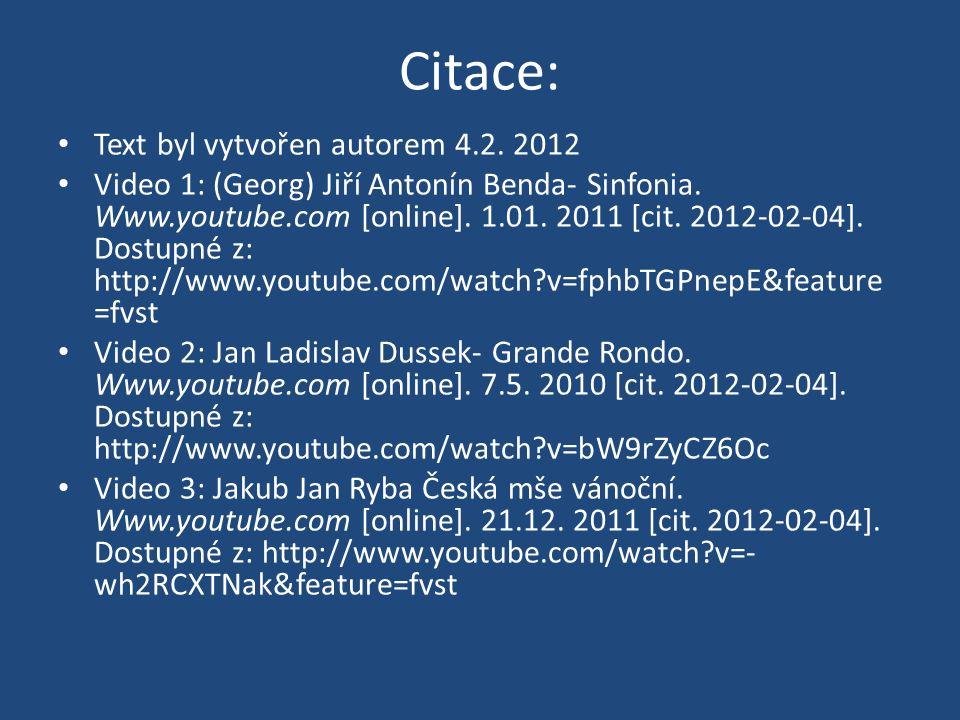 Citace: Text byl vytvořen autorem 4.2.2012 Video 1: (Georg) Jiří Antonín Benda- Sinfonia.