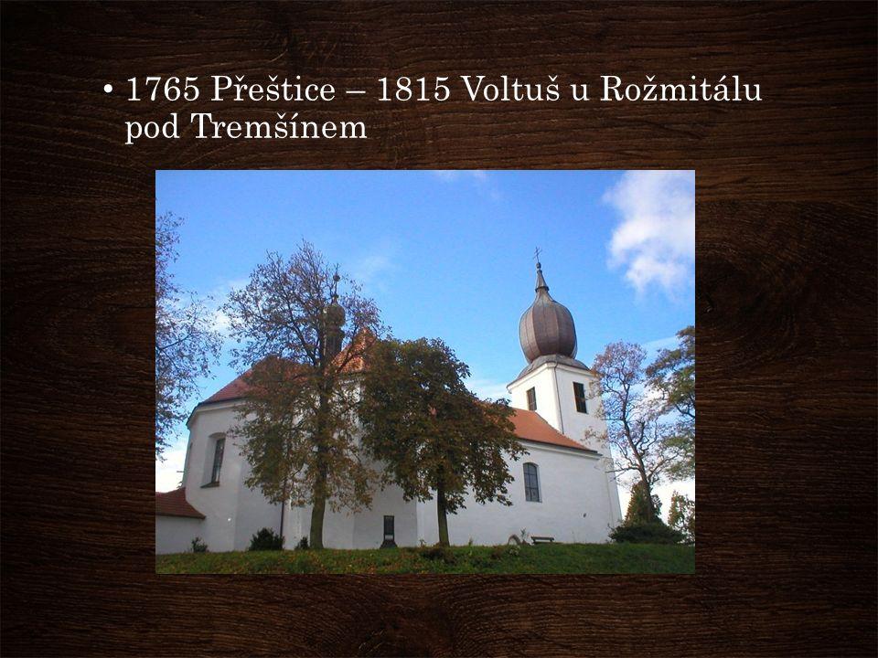 1765 Přeštice – 1815 Voltuš u Rožmitálu pod Tremšínem