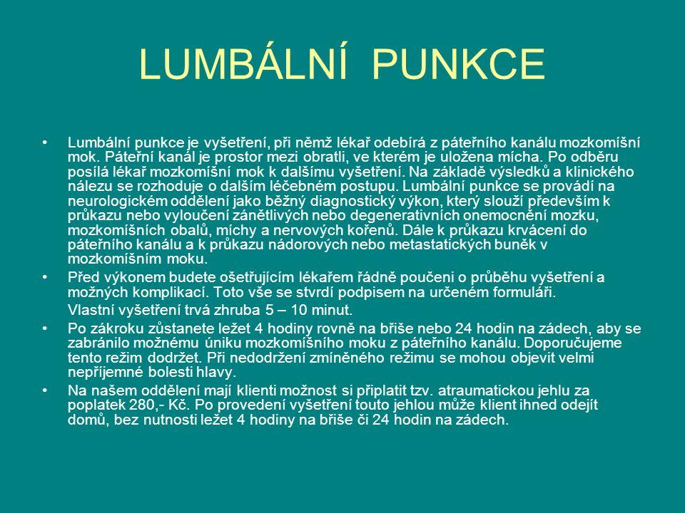 LUMBÁLNÍ PUNKCE Lumbální punkce je vyšetření, při němž lékař odebírá z páteřního kanálu mozkomíšní mok.