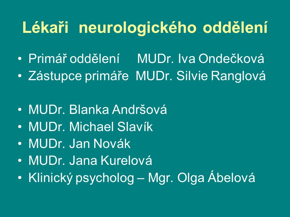 Lékaři neurologického oddělení Primář oddělení MUDr.