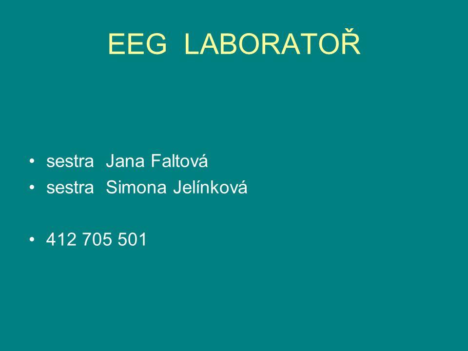 EEG LABORATOŘ sestra Jana Faltová sestra Simona Jelínková 412 705 501
