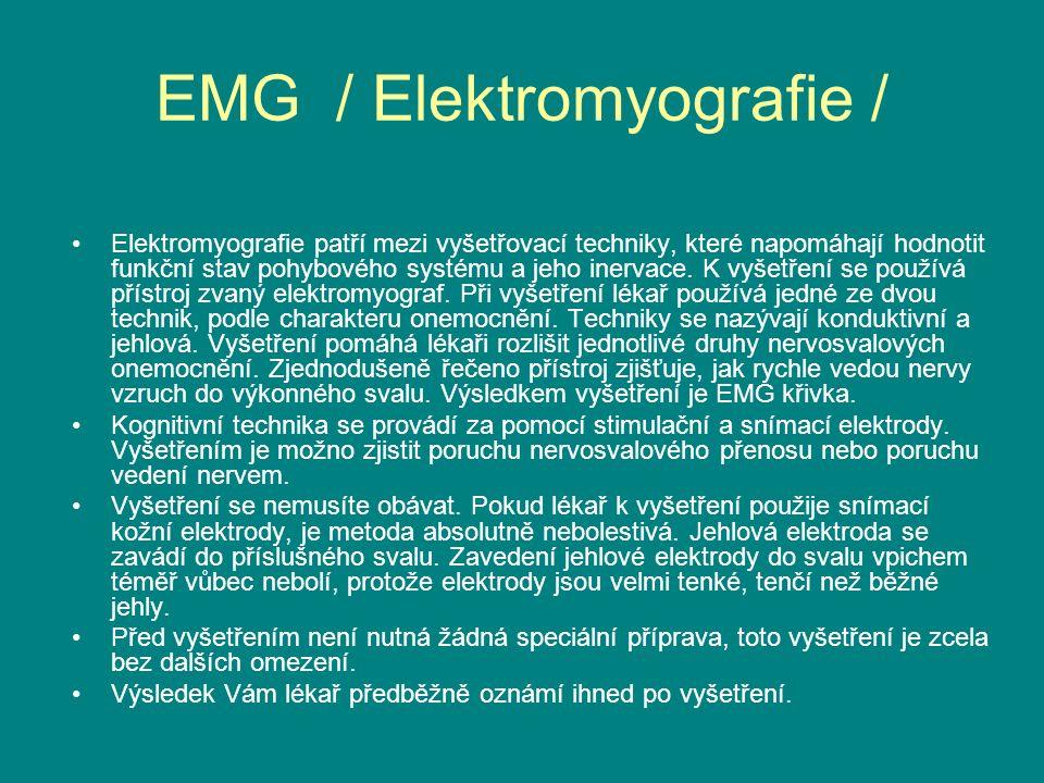 EMG / Elektromyografie / Elektromyografie patří mezi vyšetřovací techniky, které napomáhají hodnotit funkční stav pohybového systému a jeho inervace.