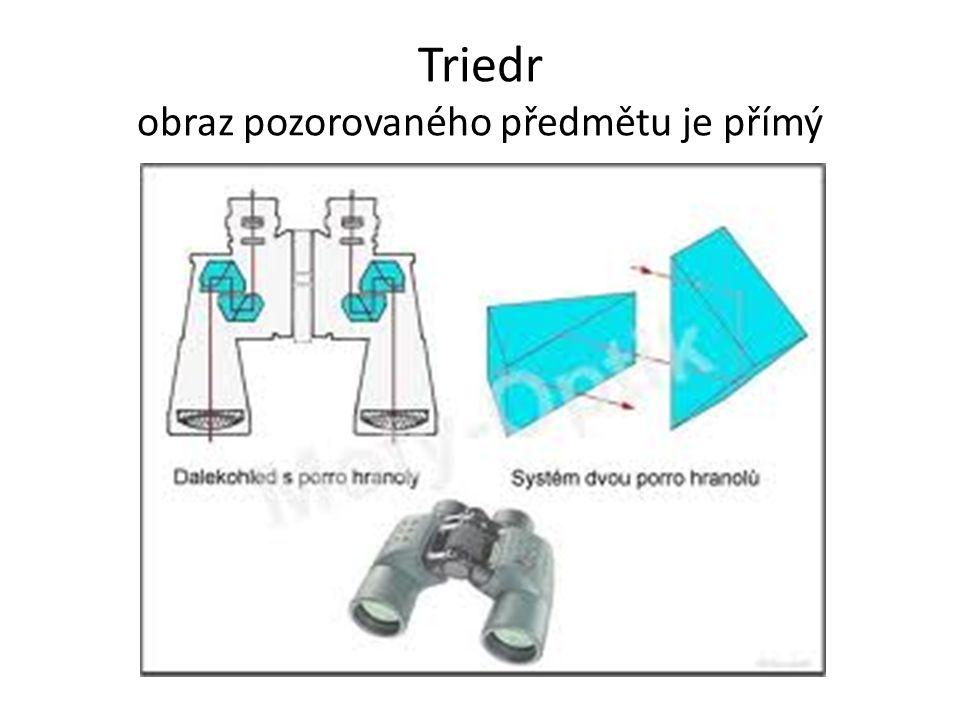 Triedr obraz pozorovaného předmětu je přímý