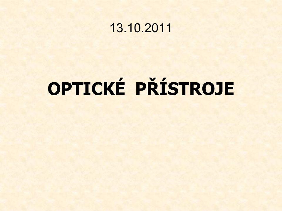 OPTICKÉ PŘÍSTROJE 13.10.2011