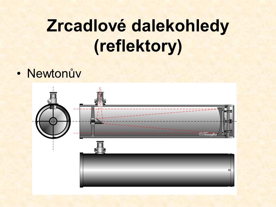 Zrcadlové dalekohledy (reflektory) Newtonův