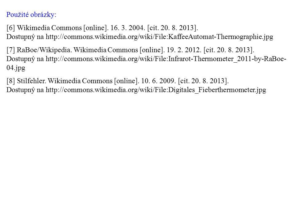 Použité obrázky: [6] Wikimedia Commons [online]. 16. 3. 2004. [cit. 20. 8. 2013]. Dostupný na http://commons.wikimedia.org/wiki/File:KaffeeAutomat-The