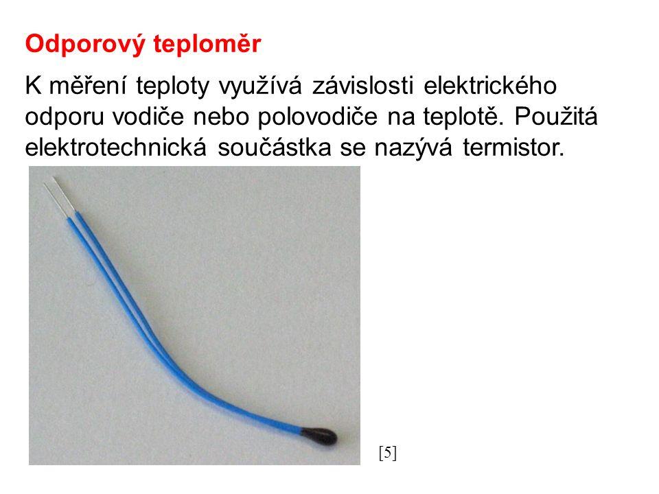 Odporový teploměr K měření teploty využívá závislosti elektrického odporu vodiče nebo polovodiče na teplotě. Použitá elektrotechnická součástka se naz