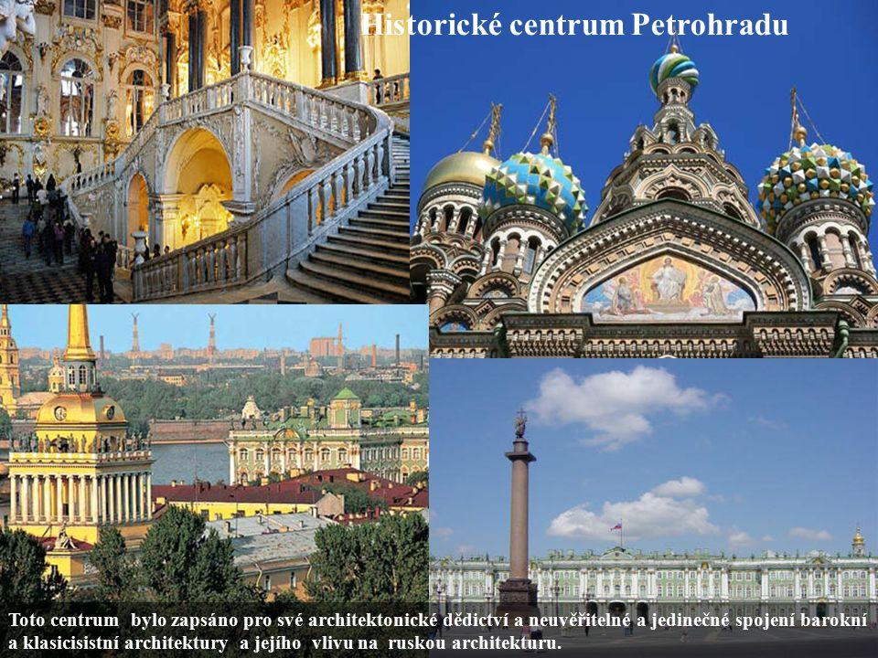 Historické centrum Petrohradu Toto centrum bylo zapsáno pro své architektonické dědictví a neuvěřitelné a jedinečné spojení barokní a klasicisistní architektury a jejího vlivu na ruskou architekturu.