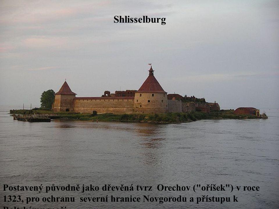 Shlisselburg Postavený původně jako dřevěná tvrz Orechov ( oříšek ) v roce 1323, pro ochranu severní hranice Novgorodu a přístupu k Baltskému moři.