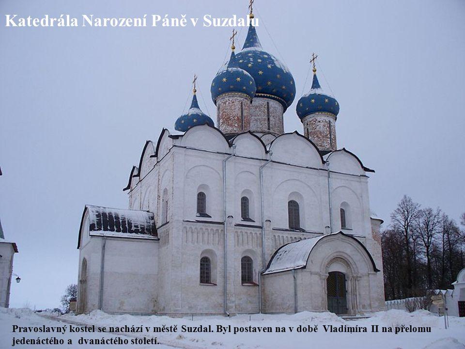 Pravoslavný kostel se nachází v městě Suzdal.