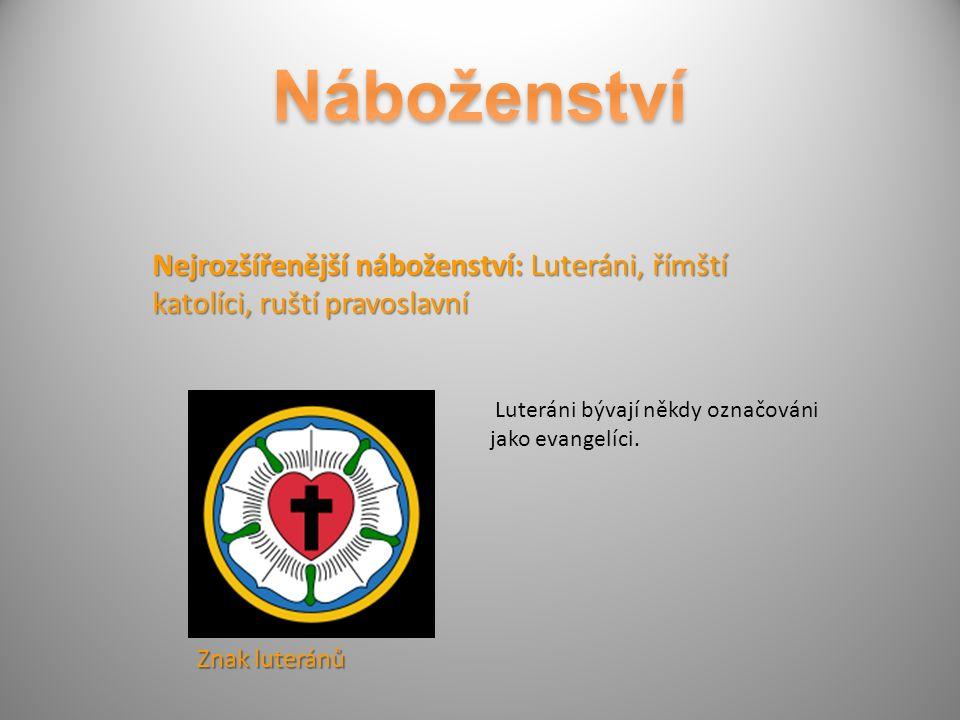 Nejrozšířenější náboženství: Luteráni, římští katolíci, ruští pravoslavní Znak luteránů Luteráni bývají někdy označováni jako evangelíci.