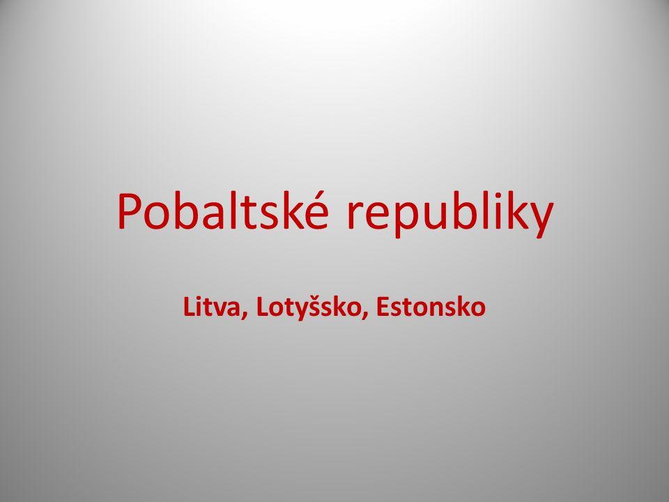 Pobaltské republiky Litva, Lotyšsko, Estonsko