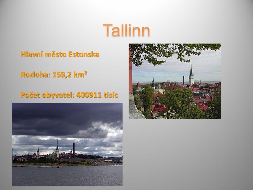 Hlavní město Estonska Rozloha: 159,2 km² Počet obyvatel: 400911 tisíc