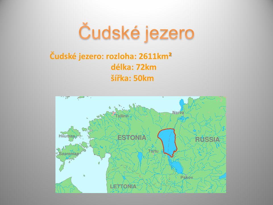 ² Čudské jezero: rozloha: 2611km² délka: 72km šířka: 50km