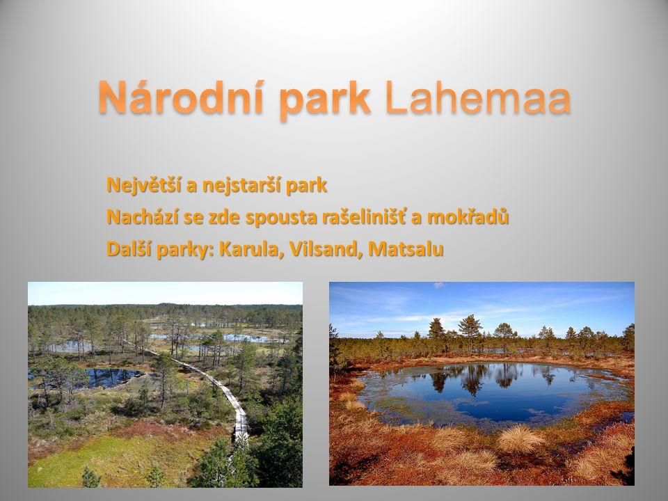 Největší a nejstarší park Nachází se zde spousta rašelinišť a mokřadů Další parky: Karula, Vilsand, Matsalu