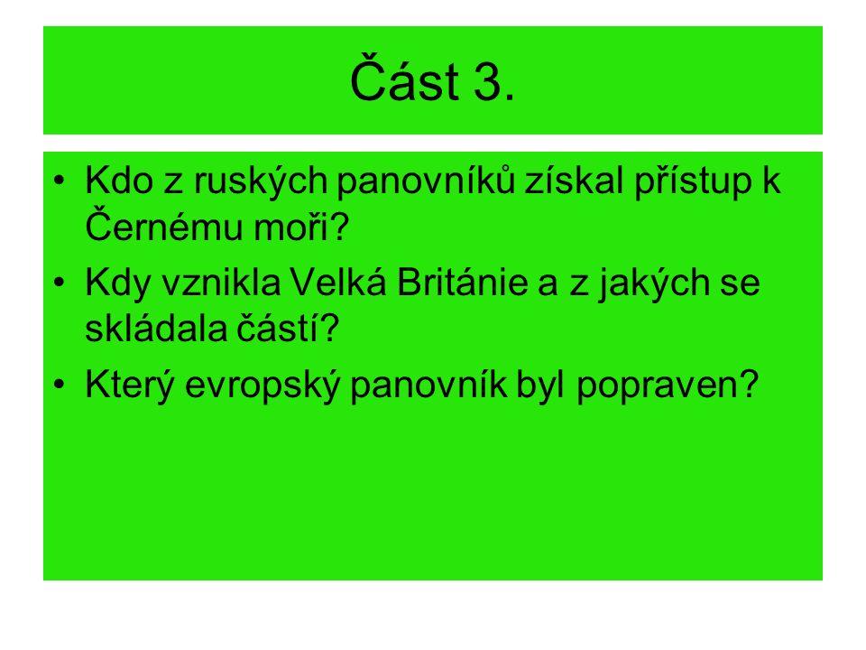 Část 3. Kdo z ruských panovníků získal přístup k Černému moři.