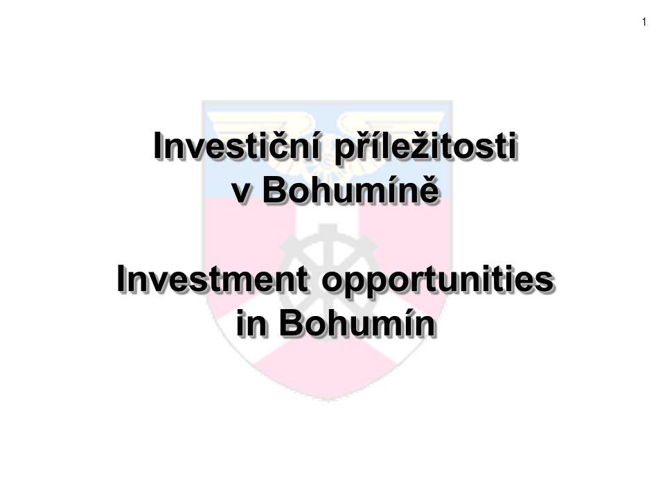 12 Rozvojové plochy – průmysl, výroba, logistika Development area – industry, manufacturing, logistics Investiční příležitosti v Bohumíně Investment opportunities in Bohumín