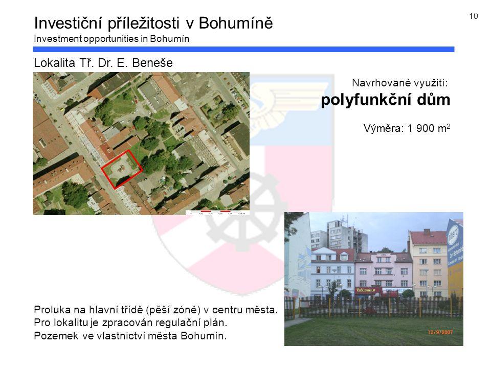 10 Investiční příležitosti v Bohumíně Investment opportunities in Bohumín Lokalita Tř.