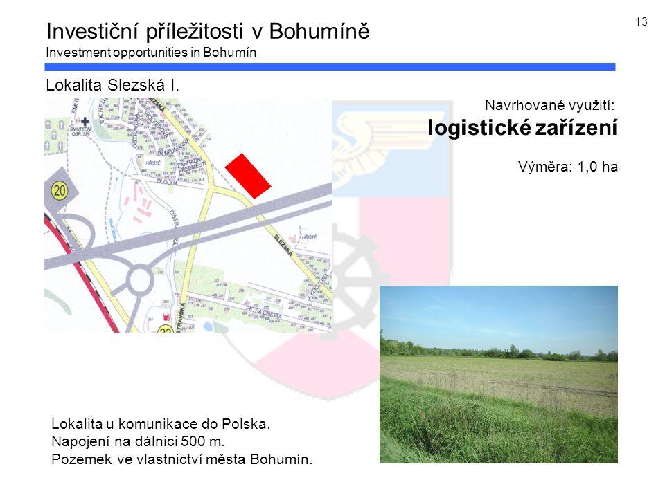 13 Investiční příležitosti v Bohumíně Investment opportunities in Bohumín Lokalita Slezská I.