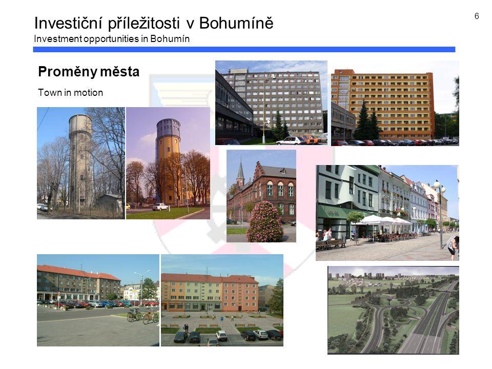 6 Proměny města Town in motion Investiční příležitosti v Bohumíně Investment opportunities in Bohumín