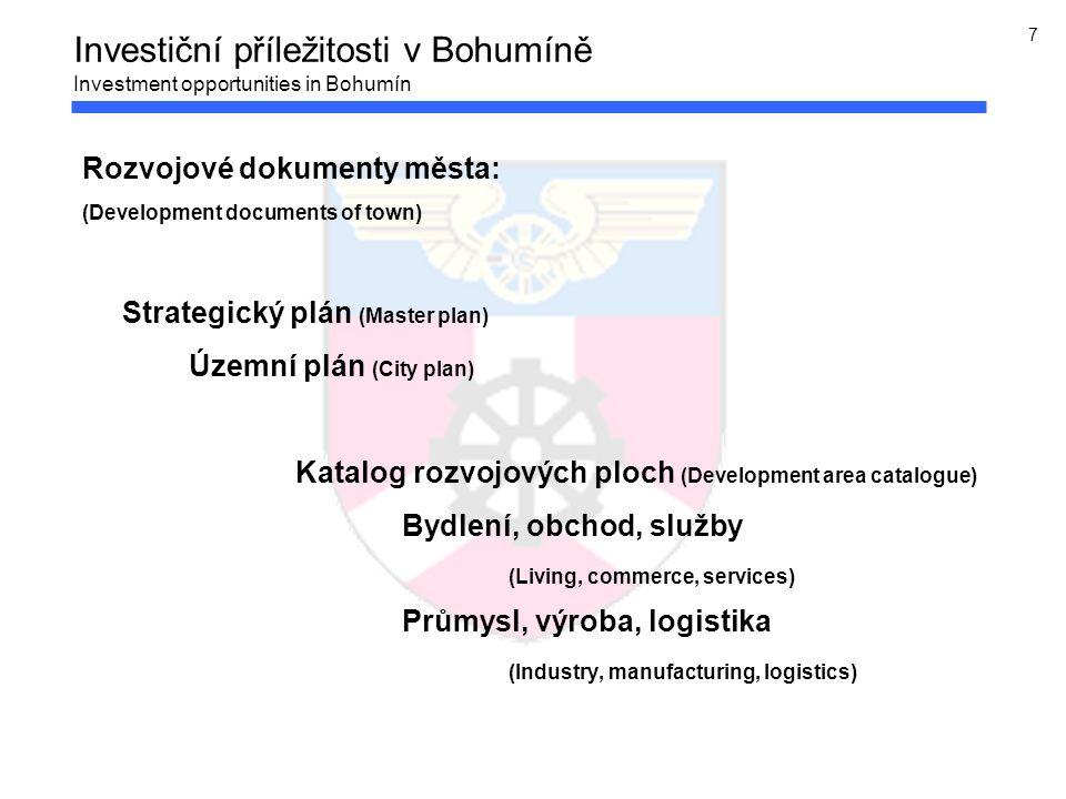8 Rozvojové plochy – bydlení, obchod, služby Development area – living, commerce, services Investiční příležitosti v Bohumín Investment opportunities in Bohumín
