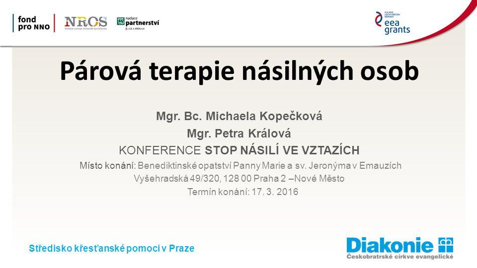Středisko křesťanské pomoci v Praze Párová terapie násilných osob Mgr.