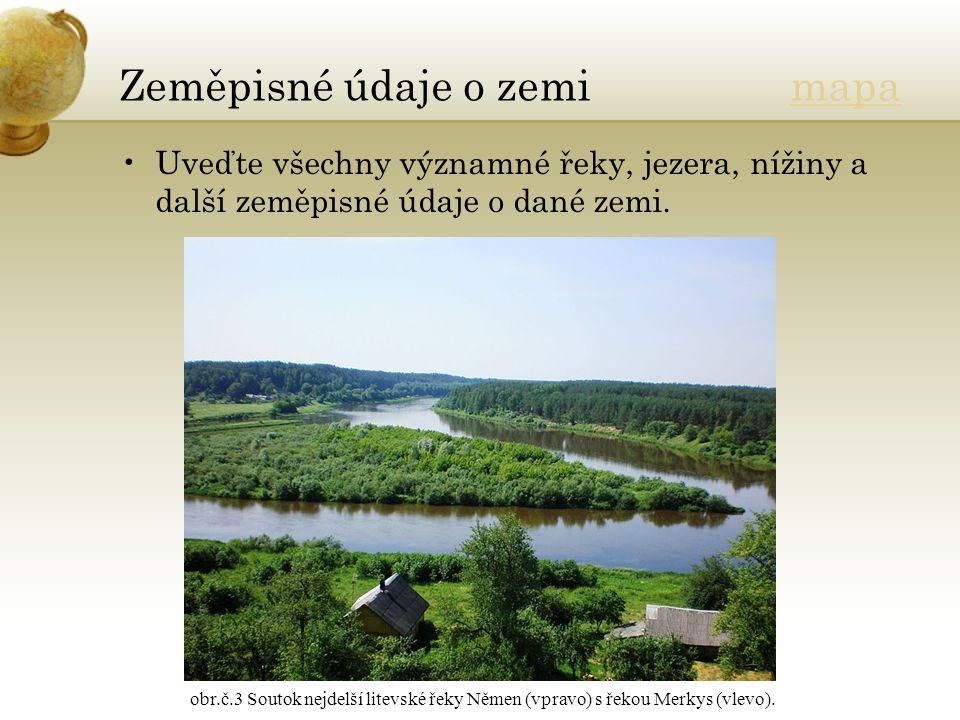 Zeměpisné údaje o zemi mapamapa Uveďte všechny významné řeky, jezera, nížiny a další zeměpisné údaje o dané zemi.