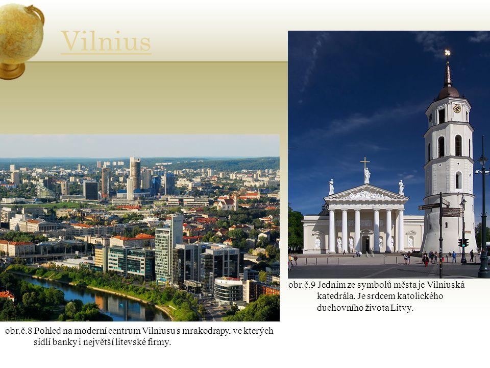 Vilnius obr.č.9 Jedním ze symbolů města je Vilniuská katedrála.