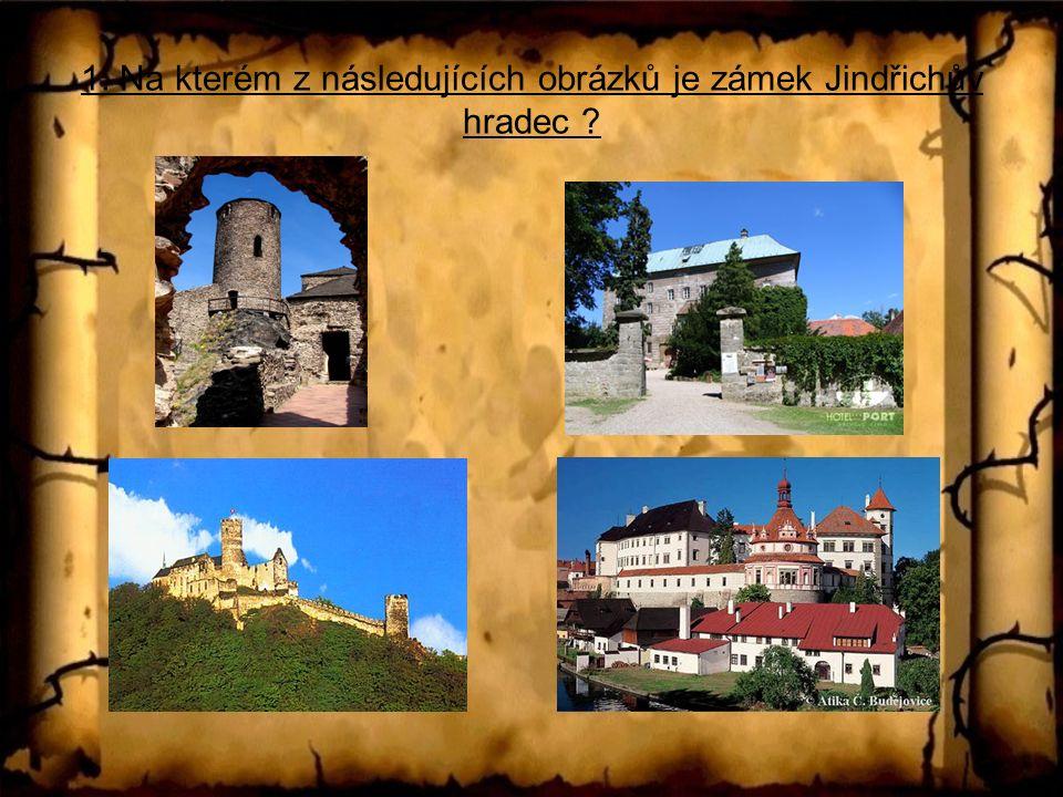 1. Na kterém z následujících obrázků je zámek Jindřichův hradec ?