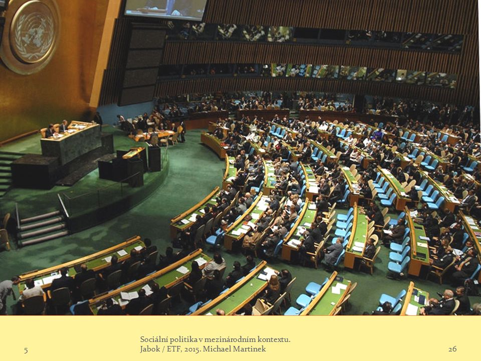 5 Sociální politika v mezinárodním kontextu. Jabok / ETF, 2015. Michael Martinek26
