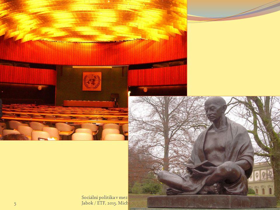 5 Sociální politika v mezinárodním kontextu. Jabok / ETF, 2015. Michael Martinek28