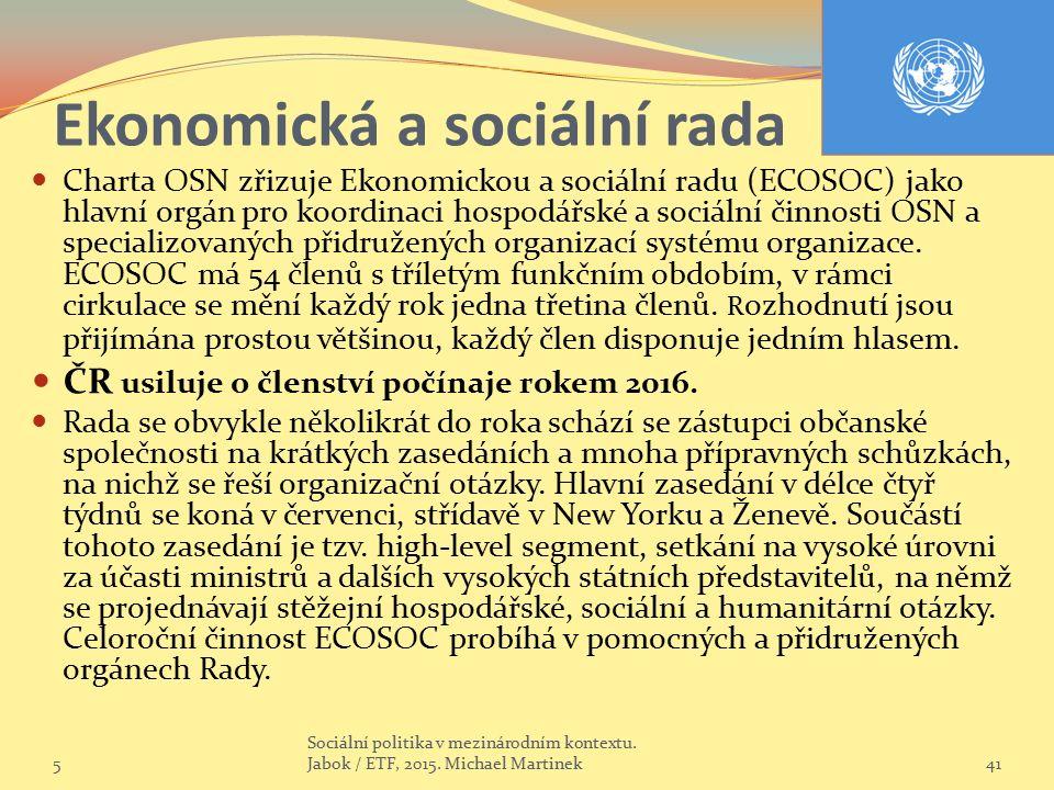 Ekonomická a sociální rada Charta OSN zřizuje Ekonomickou a sociální radu (ECOSOC) jako hlavní orgán pro koordinaci hospodářské a sociální činnosti OSN a specializovaných přidružených organizací systému organizace.