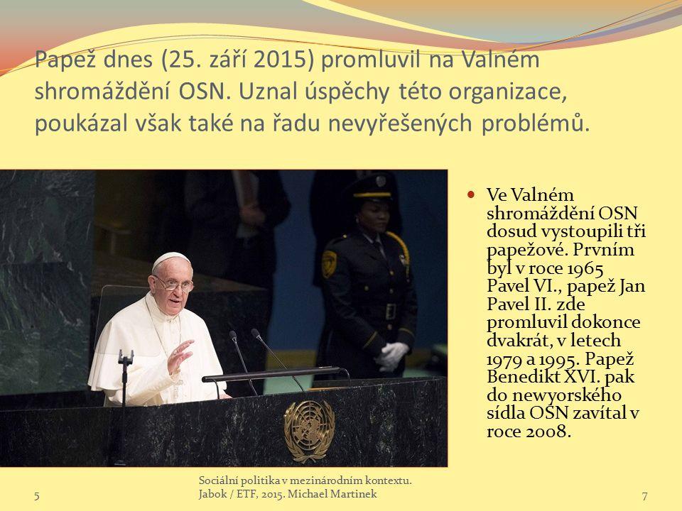 Papež dnes (25. září 2015) promluvil na Valném shromáždění OSN.
