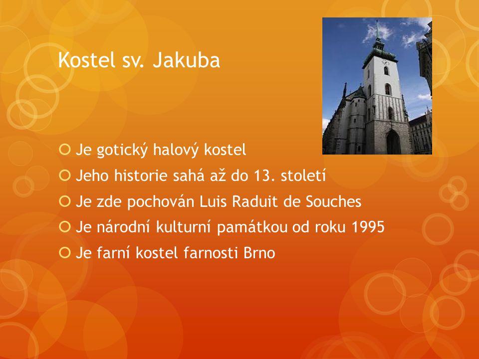 Kostel sv. Jakuba  Je gotický halový kostel  Jeho historie sahá až do 13.