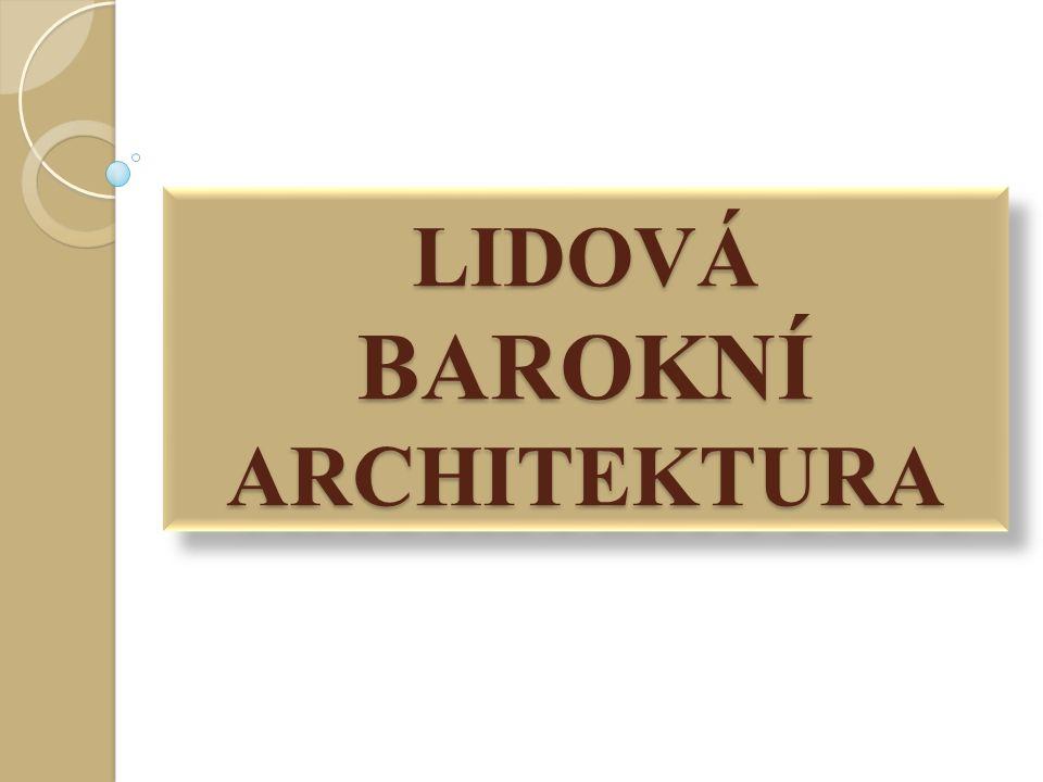 LIDOVÁ BAROKNÍ ARCHITEKTURA