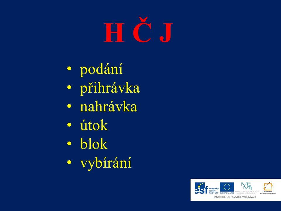H K útočné (ú 1.sledu, 2. sledu, 3. sledu) obranné (blokování 1bl, 2bl, 3bl) H S se special.