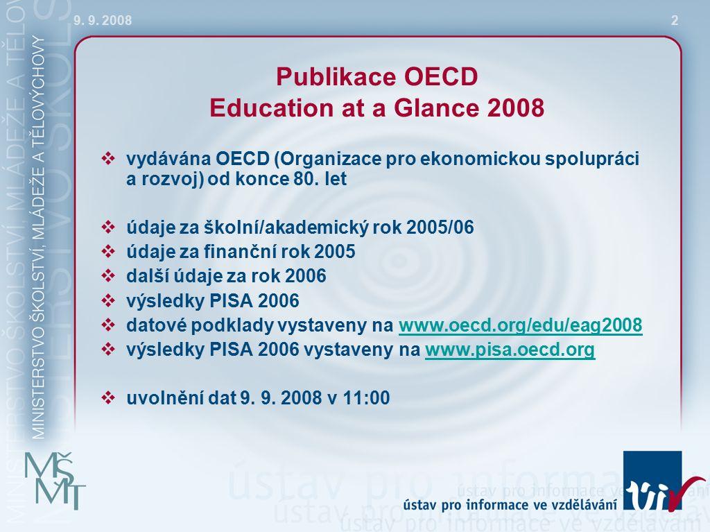 9.9. 200813 B6 Z JAKÝCH ZDROJŮ POCHÁZEJÍ FINANČNÍ PROSTŘEDKY NA VZDĚLÁVÁNÍ A ZA CO JSOU UTRÁCENY.