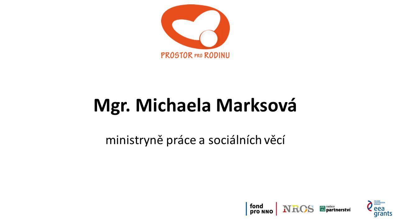 Mgr. Michaela Marksová ministryně práce a sociálních věcí