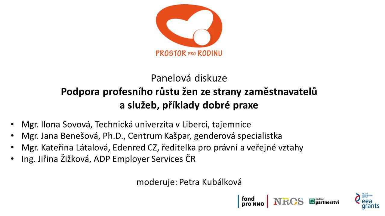Panelová diskuze Podpora profesního růstu žen ze strany zaměstnavatelů a služeb, příklady dobré praxe Mgr.