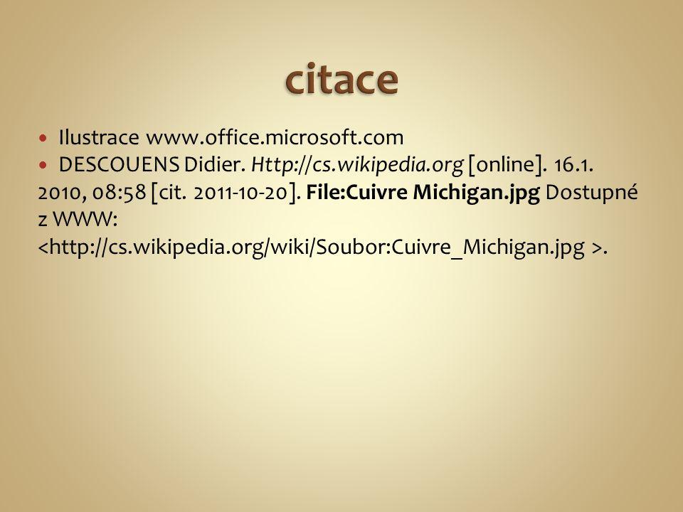 Ilustrace www.office.microsoft.com DESCOUENS Didier. Http://cs.wikipedia.org [online]. 16.1. 2010, 08:58 [cit. 2011-10-20]. File:Cuivre Michigan.jpg D