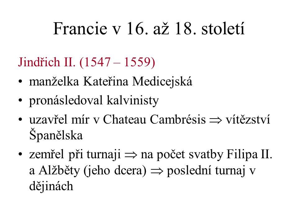 Francie v 16. až 18. století Jindřich II.