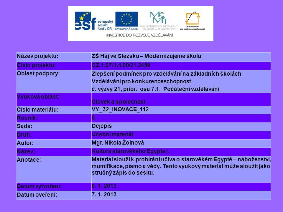Název projektu:ZŠ Háj ve Slezsku – Modernizujeme školu Číslo projektu:CZ.1.07/1.4.00/21.3459 Oblast podpory: Zlepšení podmínek pro vzdělávání na zákla