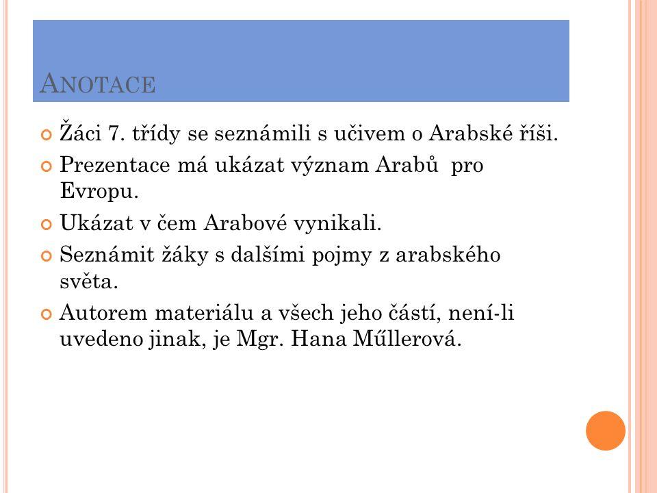 A NOTACE Žáci 7.třídy se seznámili s učivem o Arabské říši.
