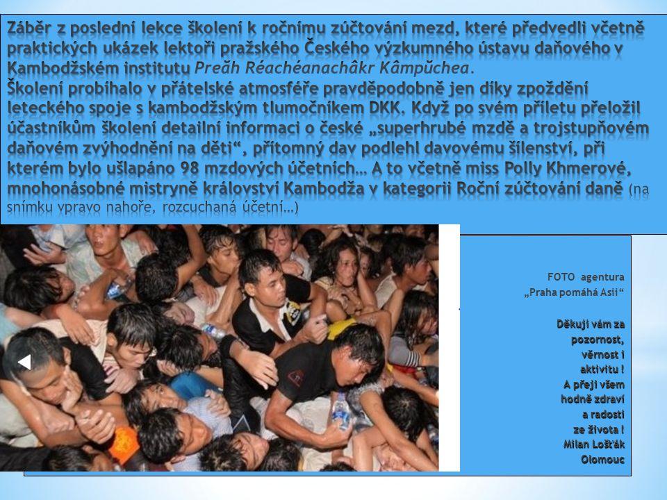 """FOTO agentura """"Praha pomáhá Asii Děkuji vám za pozornost, pozornost, věrnost i věrnost i aktivitu ."""