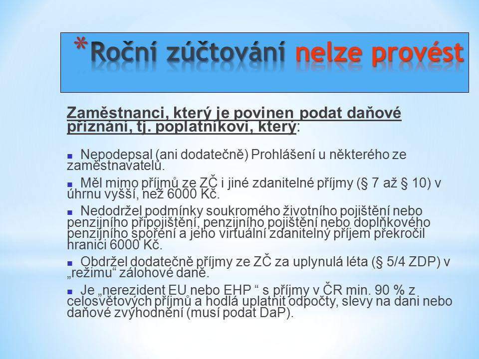 Roční daňové zvýhodnění (RDZ) * Jednotlivé děti = příslušná částka Kč odpovídající hodnotě podle pořadí dítěte x počet měsíců, v nichž je dítě považována za vyživované.