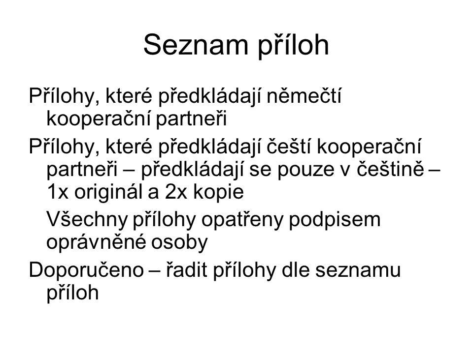 Seznam příloh Přílohy, které předkládají němečtí kooperační partneři Přílohy, které předkládají čeští kooperační partneři – předkládají se pouze v češ
