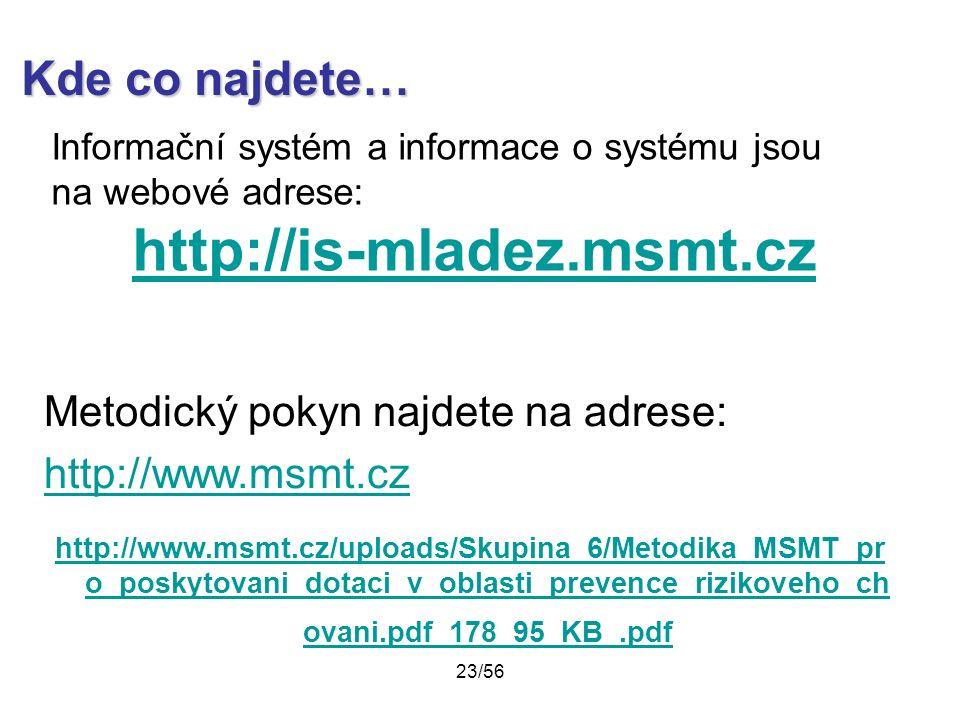 Kde co najdete… Informační systém a informace o systému jsou na webové adrese: http://is-mladez.msmt.cz Metodický pokyn najdete na adrese: http://www.