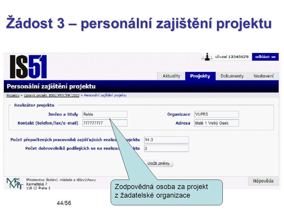 Žádost 3 – personální zajištění projektu Zodpovědná osoba za projekt z žadatelské organizace 44/56