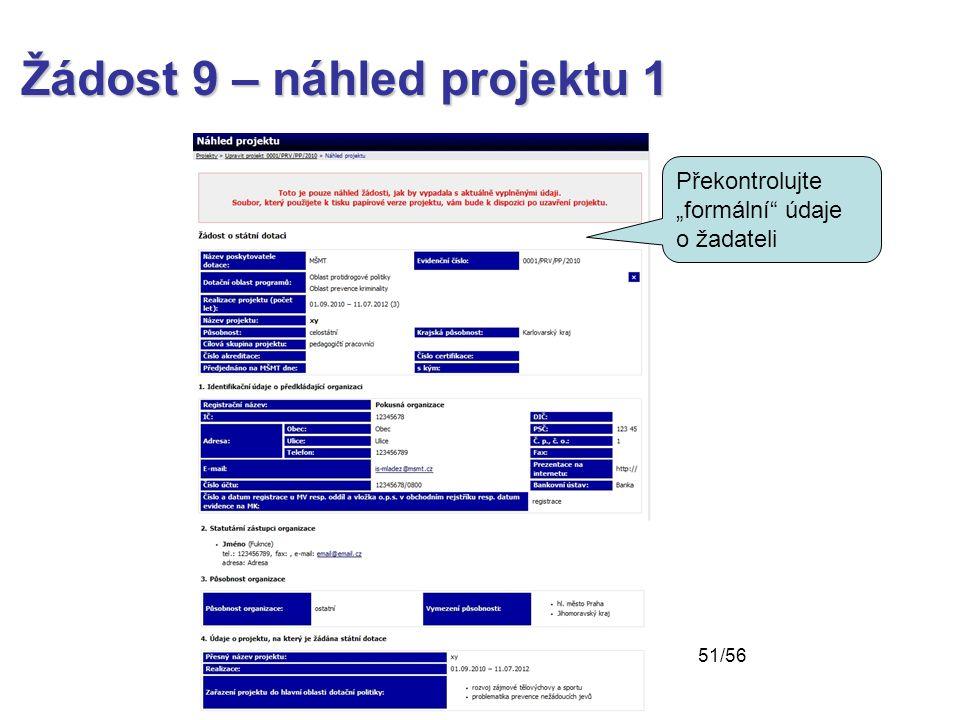 """Žádost 9 – náhled projektu 1 Překontrolujte """"formální údaje o žadateli 51/56"""